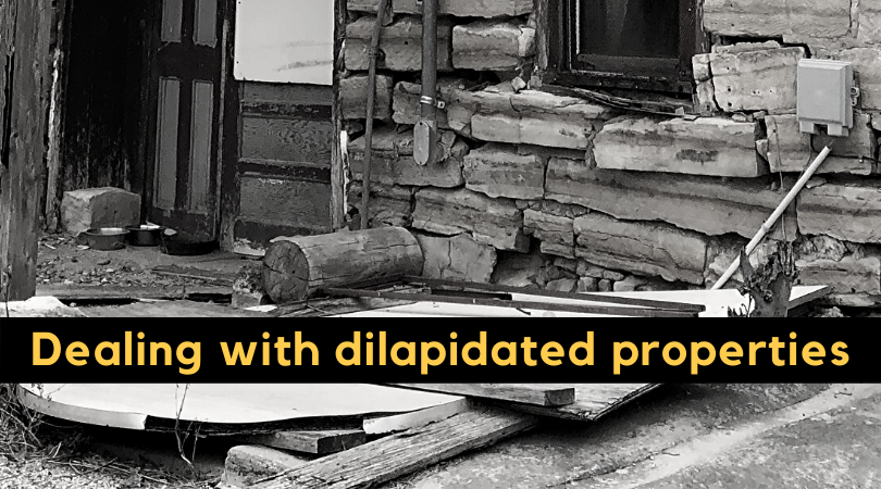 "Title image of falling down stone block building with title ""Dealing with Dilapidated properties"""